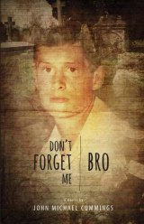 BOOK REVIEW: 'Don't Forget Me, Bro': You Not Only CAN Go Home Again, You Must