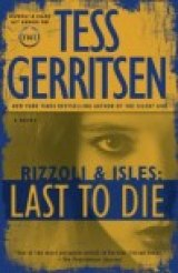 BOOK REVIEW: 'Last to Die': Jane Rizzoli and Maura Isles Fight Mysterious Organization That Wants Three Orphaned Children Dead