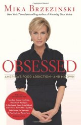 BOOK REVIEW: 'Obsessed': TV Journalist Mika Brzezinski Reveals Her Secret Eating Disorder