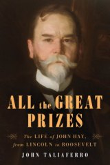BOOK REVIEW: 'All the Great Prizes': Splendid, Comprehensive Biography of Our Most Literary Secretary of State