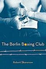 BOOK REVIEW: 'The Berlin Boxing Club': Max Schmeling Helps His Jewish Friends in Young Adult Novel That Can Be Enjoyed by All