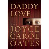 BOOK REVIEW: 'Daddy Love': Joyce Carol Oates Explores Child Abduction, Abuse