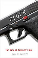 BOOK REVIEW: 'Glock: The Rise of America's Gun': Glock, Stock, and Millions of Smoking Guns; The Right Handgun at the Right Time