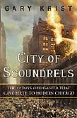 BOOK REVIEW: 'City of Scoundrels': Riveting Account of a Dozen Days in 1919 That Helped Shape Modern Chicago