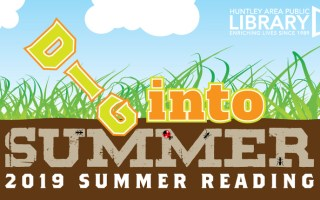 Dig Into Summer - 2019 Summer Reading at the Huntley Area Public Library
