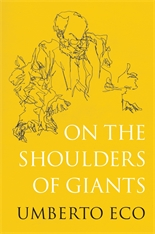 On the Shoulders of Giants by Umberto Eco