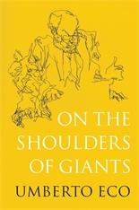 On the Shoulders of Giants by Umberto Eco