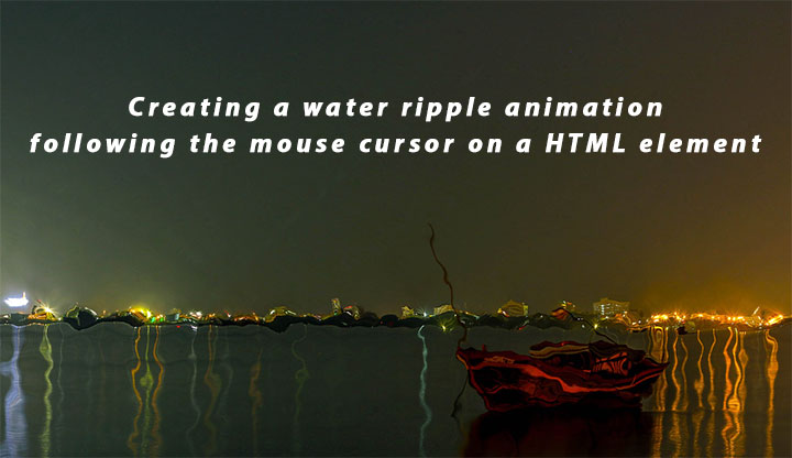 Creating a water ripple animation following the mouse cursor on a
