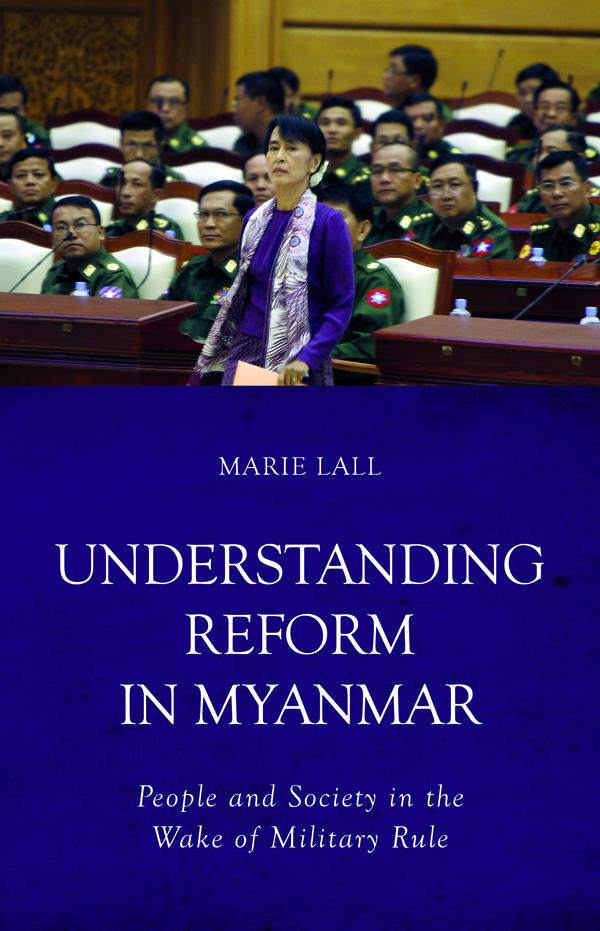 Image result for Marie Lall Understanding reform in Myanmar.