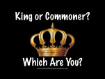 King or Commoner?  Which Are You Dad?