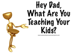 What Are You Teaching Your Kids?