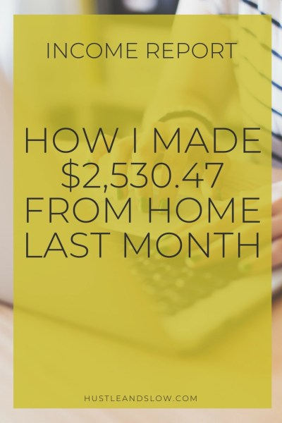 Income Report: How I made over $2,400 online from home last month