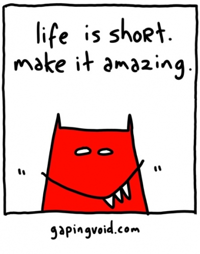 Life is Short - Make it Amazing