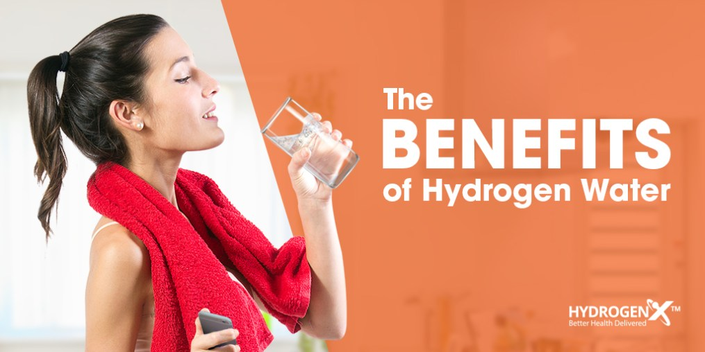 The Benefits of Hydrogen Water from HydrogenX