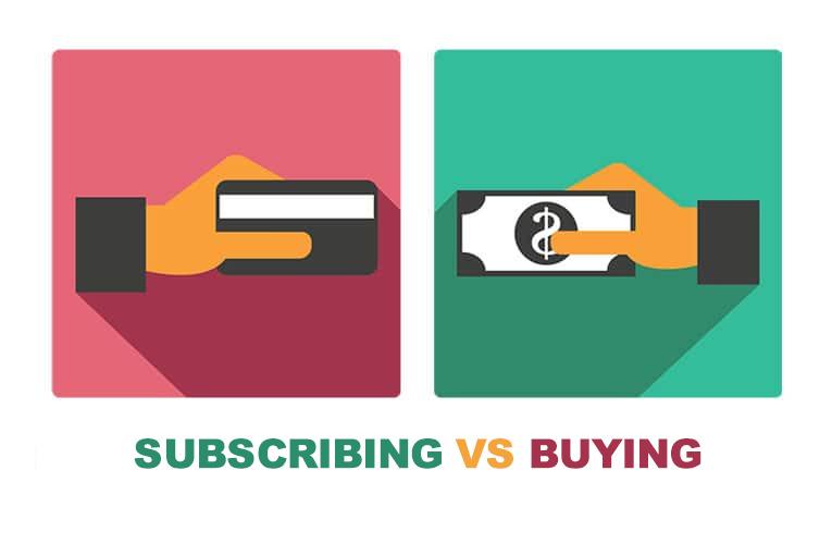 Subscribing vs Buying