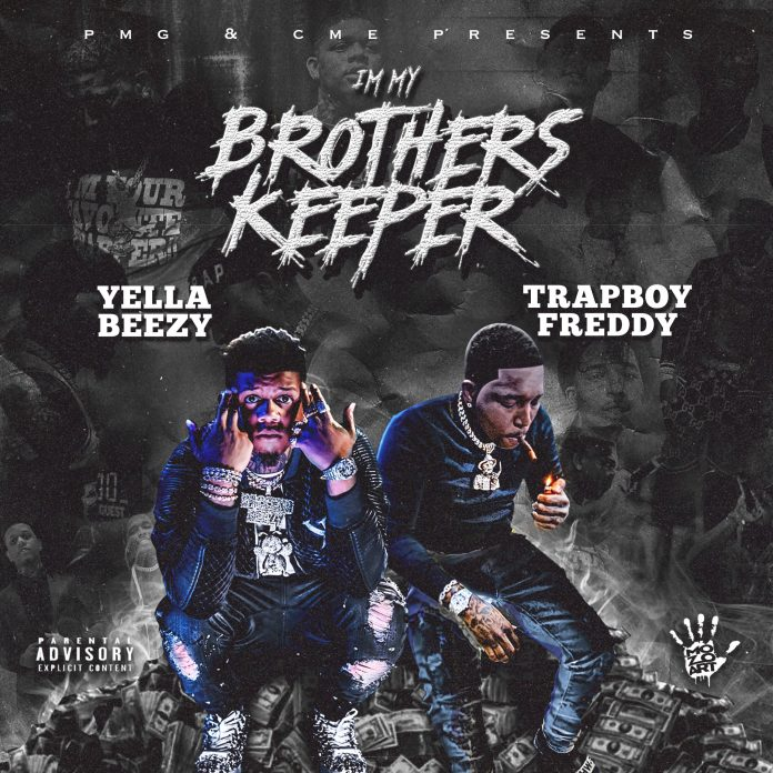 Yella Beezy & Trapboy I'm My Brother's Keeper