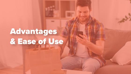 Advantages & Ease of Use