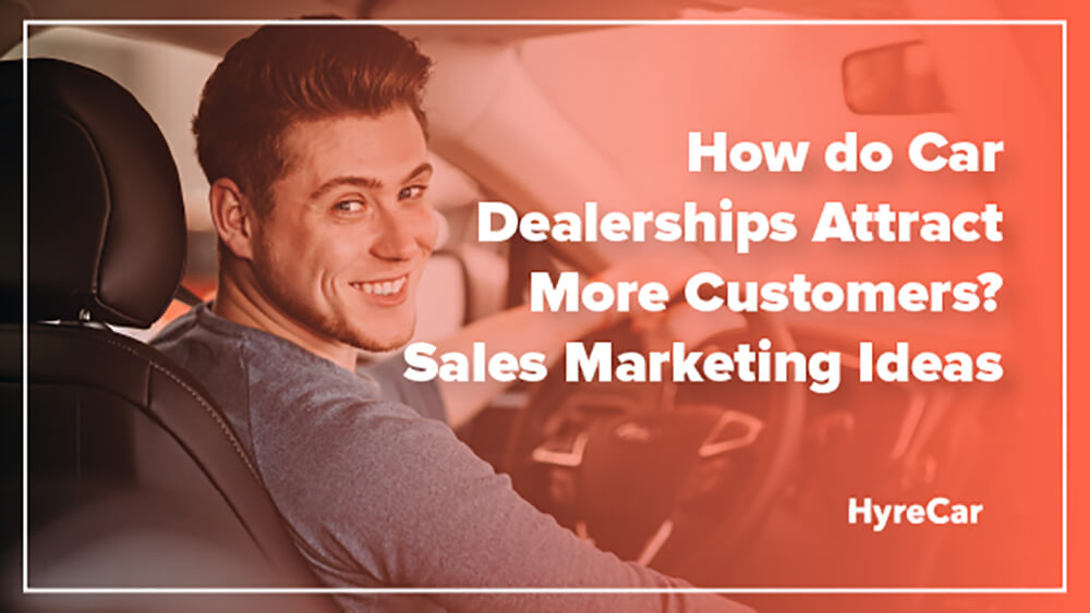best ways for dealerships to attract customers