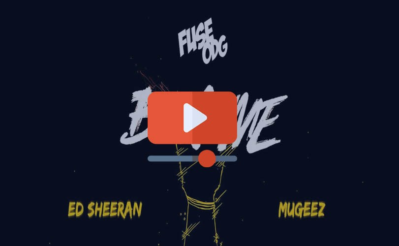 Fuse ODG ft. Ed Sheeran & Mugeez – Boa Me (Official Video)