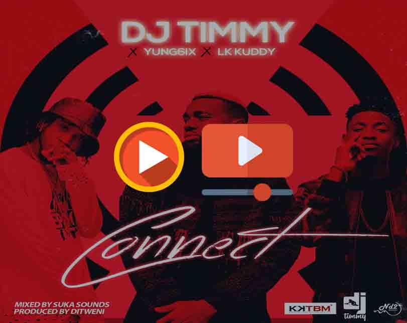 DJ Timmy ft. Yung6ix & LK Kuddy – Connect