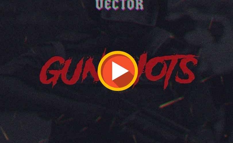 Vector – GunShots (Audio)