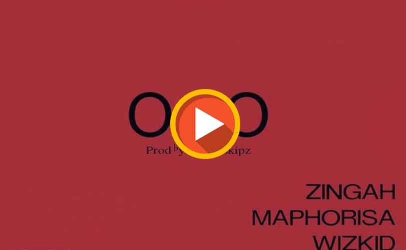 Wizkid x Burna Boy x Zingah x Maphorisa – OOO