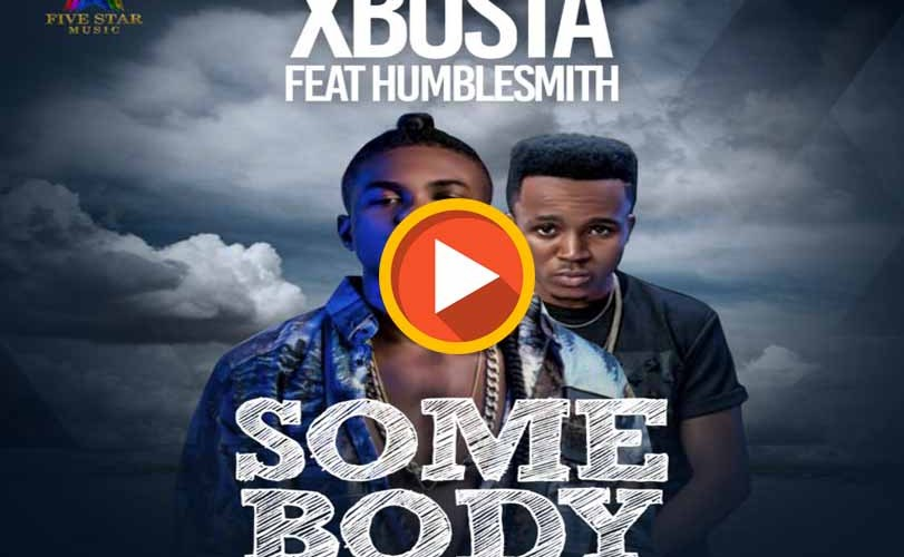 Xbusta ft. Humblesmith – Somebody