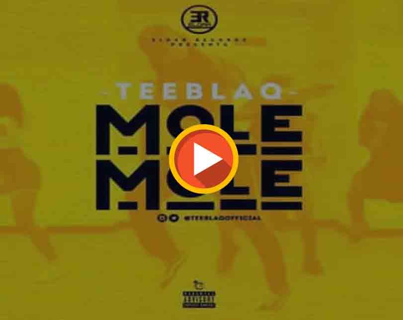 Teeblaq – Mole Mole.