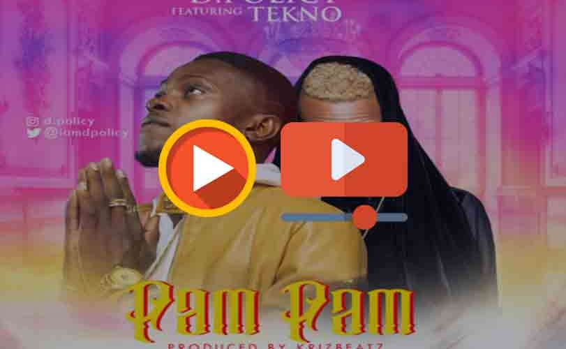 "D. Policy ft. Tekno  – ""Pam Pam"""
