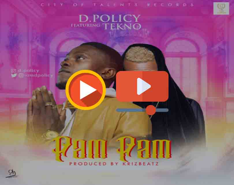 """D. Policy ft. Tekno  – """"Pam Pam"""""""
