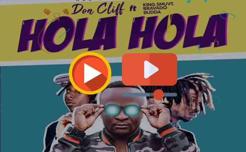 "Don Cliff  ft. King Smuve, Bravado & Budda – ""Hola Hola"""