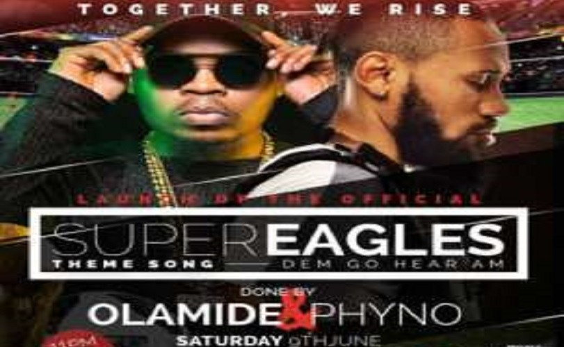 """Olamide & Phyno Release """"Dem Go Hear Am"""", The Official Super Eagles' World Cup Theme Song"""