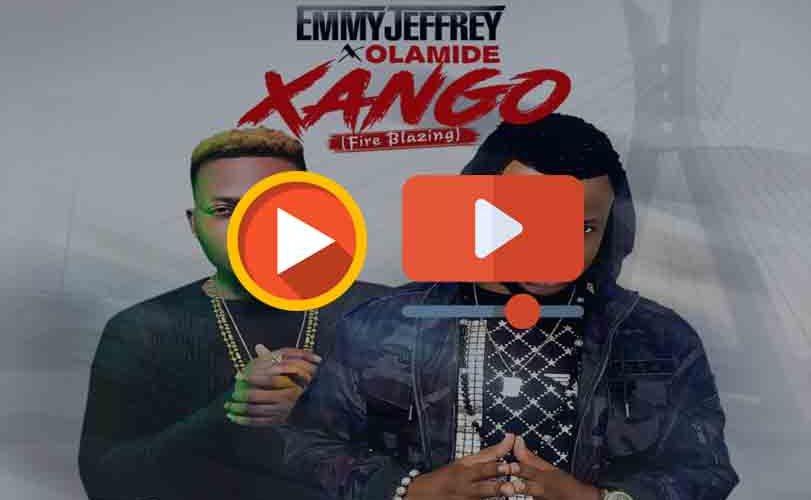 "Emmy Jeffrey ft. Olamide – ""Xango"""