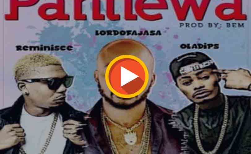 "Lord Of Ajasa  ft. Reminisce & Oladips – ""Pantiewa"""