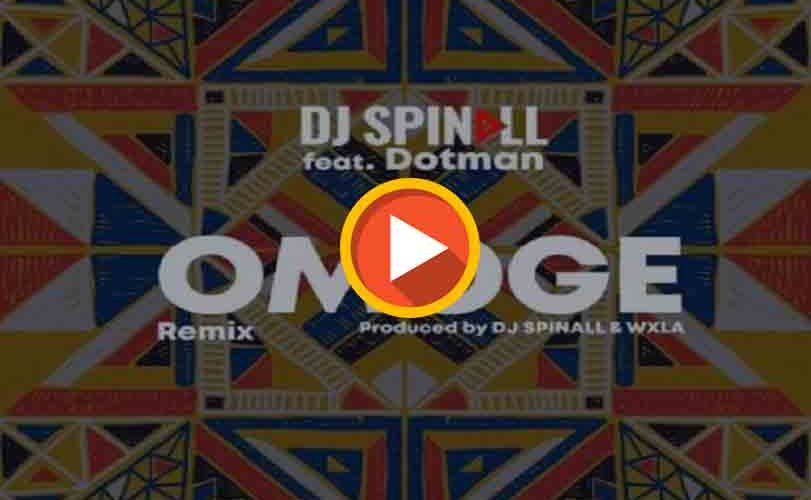 DJ Spinall x Dotman – Omoge