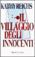 Il villaggio degli innocenti - Kathy Reichs