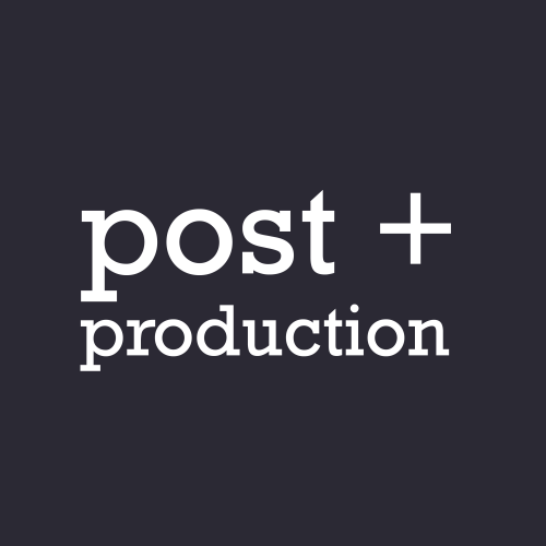 Post + Production