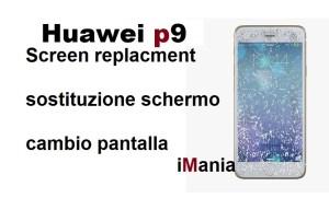 huawei p9 sostituzione vetro touch lcd imania varese