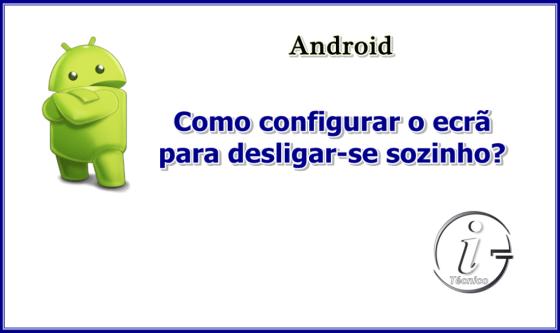 Android-desligar-ecra-sozinho