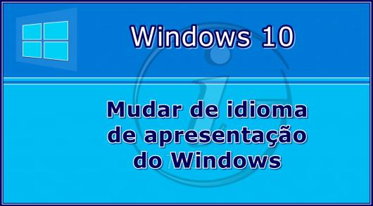 Mudar-idioma-Windows10RTM