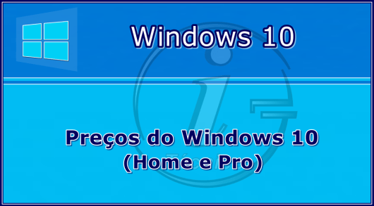 Preços do Windows 10 Home e Pro