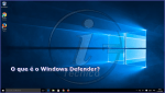 Windows Defender: O que é e para que serve?