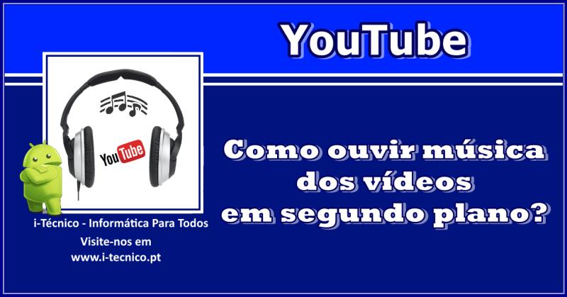 YouTube-ouvir-musica-seg-plano
