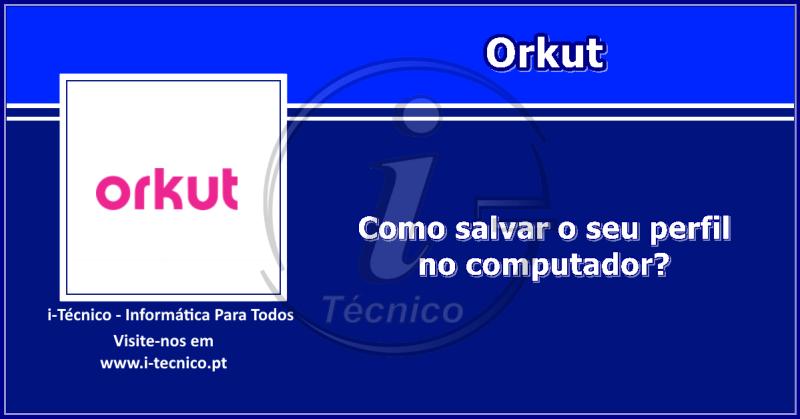 orkut-como-baixar-o-seu-perfil