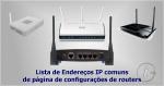 Redes: Lista de endereços IP de páginas de configuração de routers