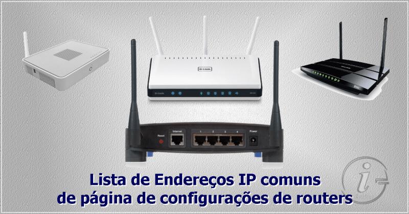 Lista de endereços IP comuns de routers