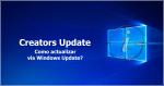 Windows 10: Como actualizar a versão Creators Update via Windows Update?