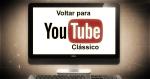 """YouTube: Como sair da versão """"Material Design""""? Veja como voltar à versão clássica!"""