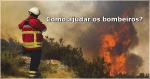Incêndios em Pedrógão Grande: Como ajudar os bombeiros?