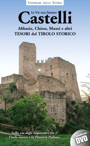 """Copertina Pubblicazione """"Castelli, Abbazie, Chiese, Musei e altri Tesori del Tirolo storico""""."""
